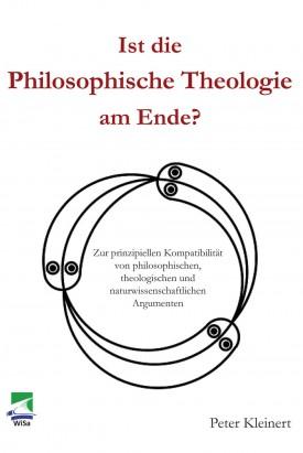 Ist die Philosophische Theologie am Ende