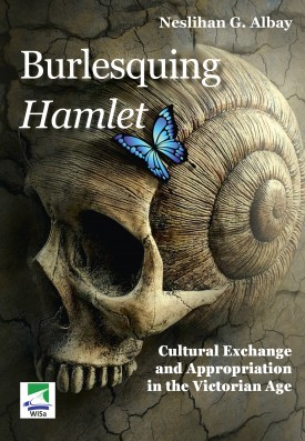 Burlesquing Hamlet: Cultural Exchange and Appropriation in the Victorian Age
