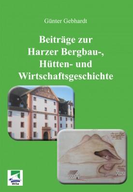 Beiträge zur Harzer Bergbau-, Hütten- und Wirtschaftsgeschichte