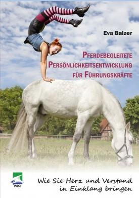 Pferdebegleitete Persönlichkeitsentwicklung für Führungskräfte